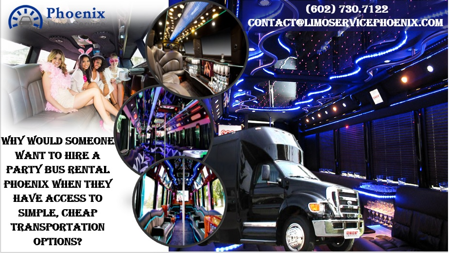 Why would someone want to hire a party bus rental phoenix for Motor vehicle services phoenix