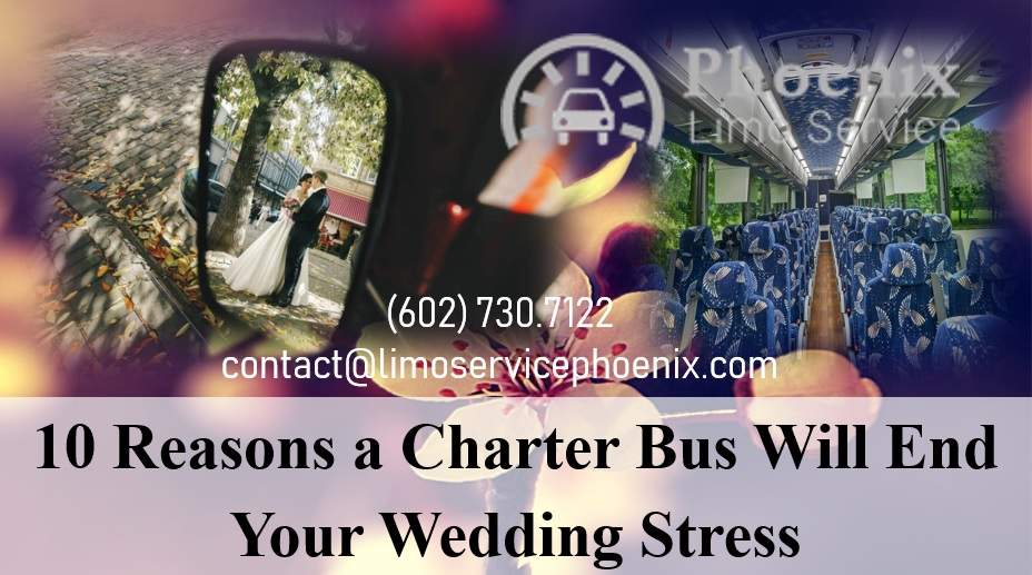 10 Reasons a Charter Bus Will End Your Wedding Stress