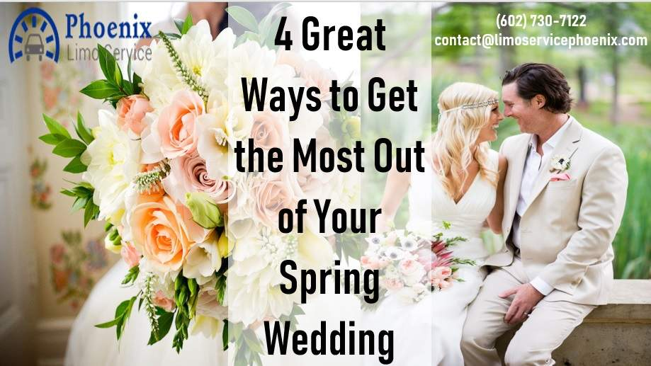 4 Great Ways to Get the Most Out of Your Spring Wedding
