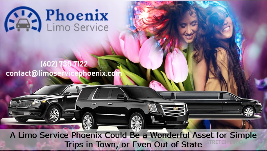 A Limo Service Phoenix Could Be a Wonderful Asset for Simple Trips in Town, or Even Out of State