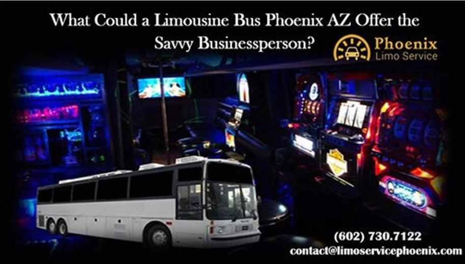 What Could a Limousine Bus Phoenix AZ Offer the Savvy Businessperson?