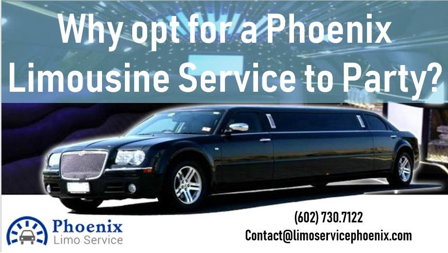 Why opt for a Phoenix Limousine Service to Party?