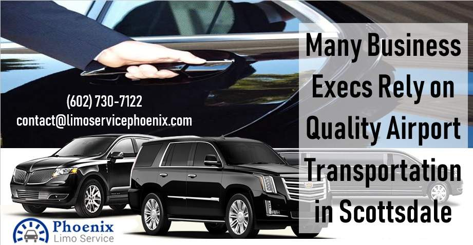 Many Business Execs Rely on Quality Airport Transportation in Scottsdale
