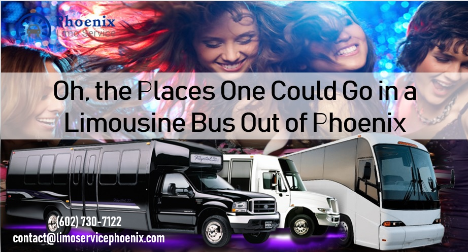 Oh, the Places One Could Go in a Limousine Bus Out of Phoenix