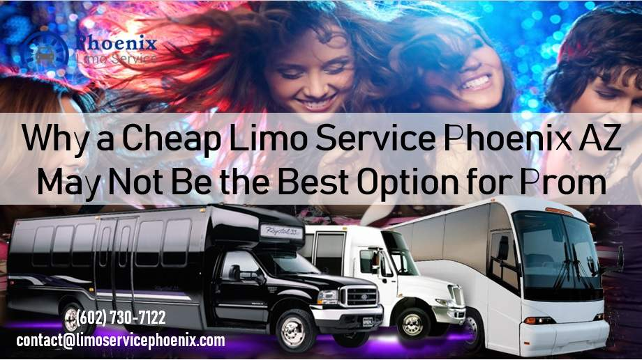 Why a Cheap Limo Service Phoenix AZ May Not Be the Best Option for Prom