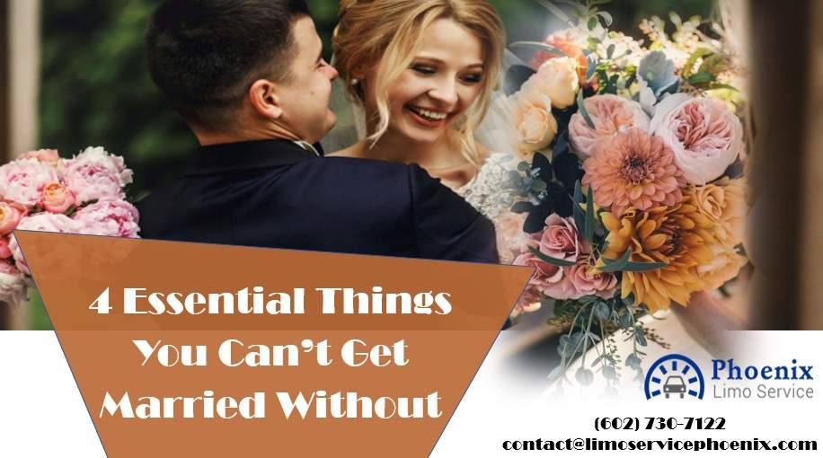 4 Essential Things You Can't Get Married Without
