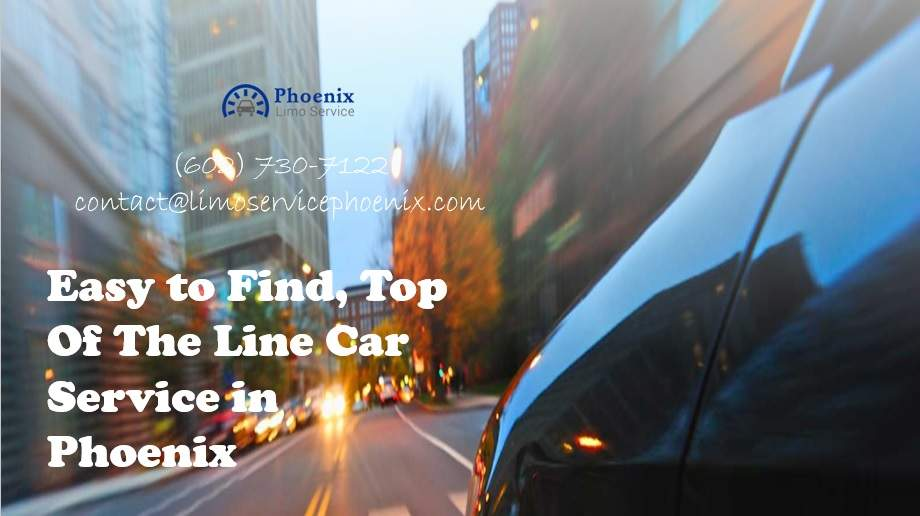Easy to Find, Top Of The Line Car Service in Phoenix