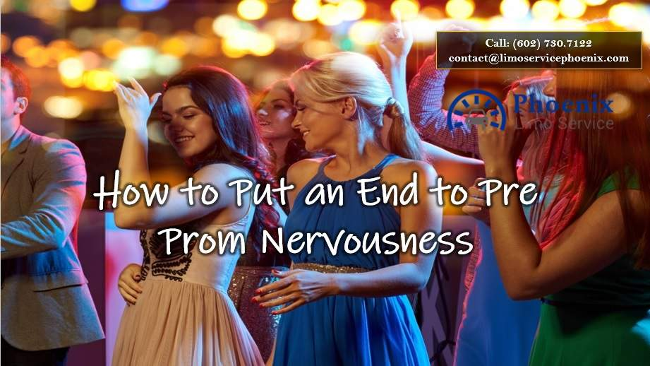 How to Put an End to Pre Prom Nervousness